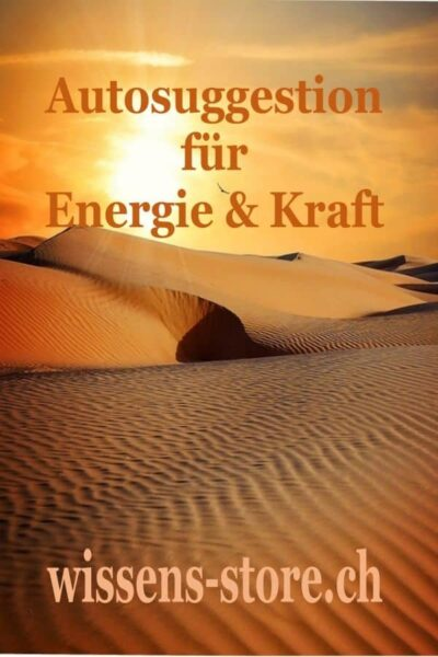Autosuggestion für Energie und Kraft