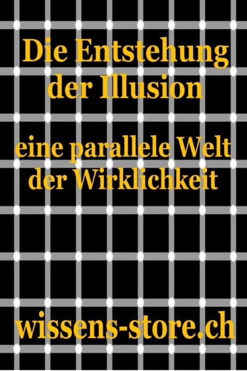 Die Entstehung der Illusion